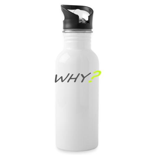 WHY? - Vattenflaska