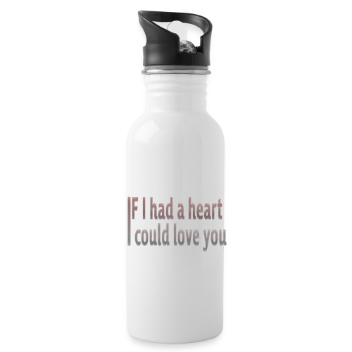 if i had a heart i could love you - Water Bottle