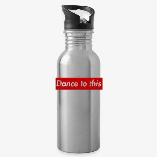 Dance to this - Trinkflasche mit integriertem Trinkhalm