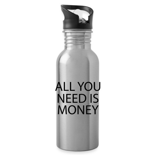 All you need is Money - Drikkeflaske