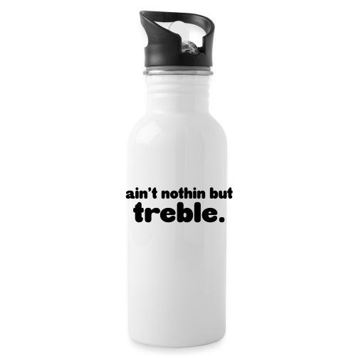 Ain't notin but treble - Water Bottle