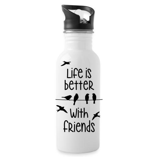 life is better with friends Vögel twittern Freunde - Water Bottle