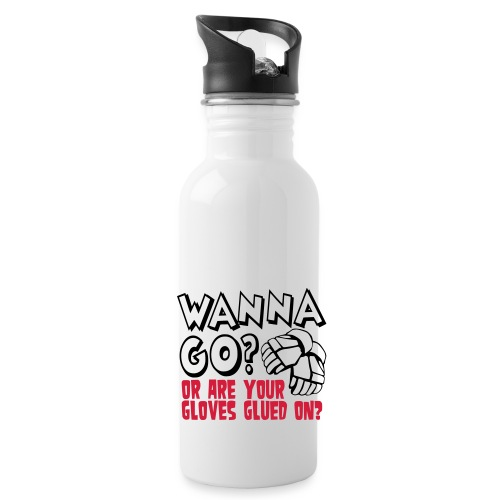 Wanna Go? Or Are Your Gloves Glued On? - Water Bottle