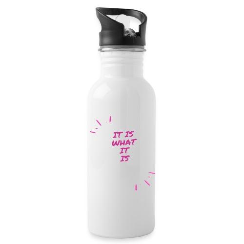 It is what it is - Water Bottle