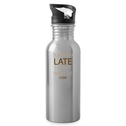 Sorry im late - Drikkeflaske