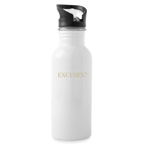 EXCUSES? Motivational T Shirt - Water Bottle