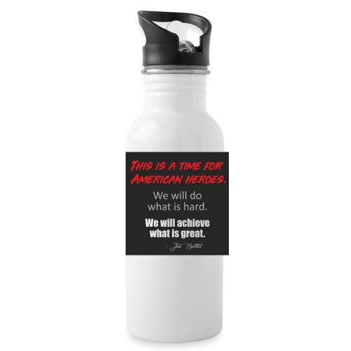 This is a time for American heroes - Water Bottle