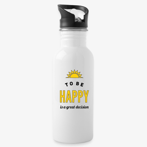 to be HAPPY is a great decision - Trinkflasche
