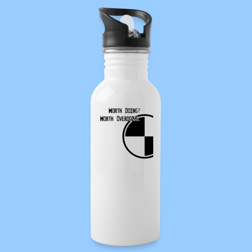 Anything worth doing. - Water Bottle