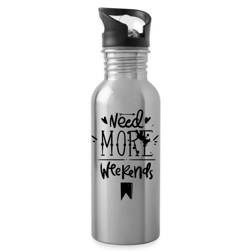 Need More Weekends - Water bottle with straw