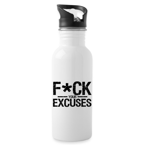 F CK your Excuses - Water bottle with straw