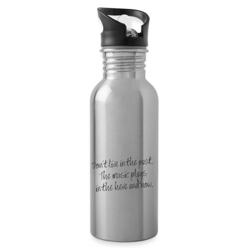 DON'T LIVE IN THE PAST... - Trinkflasche mit integriertem Trinkhalm