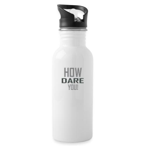 HOW DARE YOU isompi - Juomapullo, jossa pilli