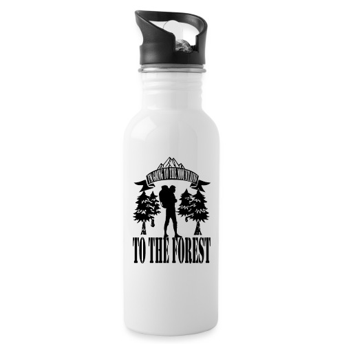 I m going to the mountains to the forest - Water bottle with straw