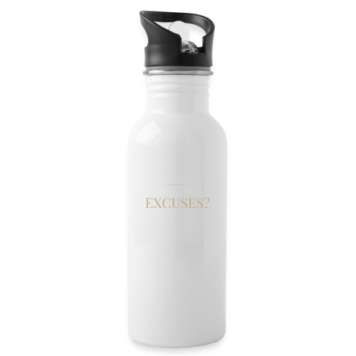 EXCUSES? Motivational T Shirt - Water bottle with straw
