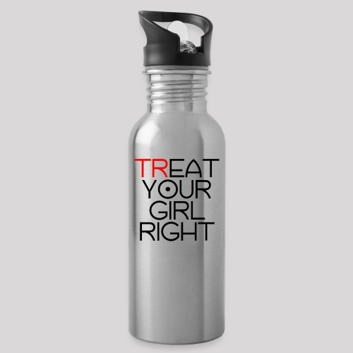 Treat Your Girl Right - Drinkfles