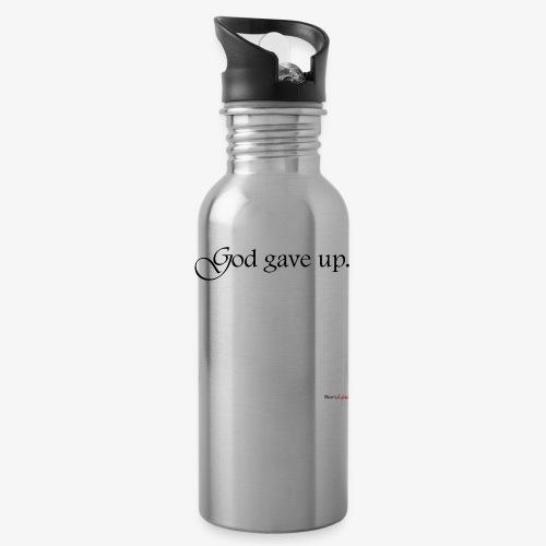 God gave up, let's drink! - Trinkflasche
