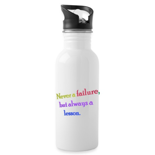 Never a failure but always a lesson - Water bottle with straw