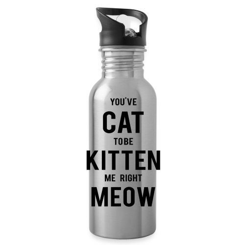 CAT to be KITTEN me - Trinkflasche