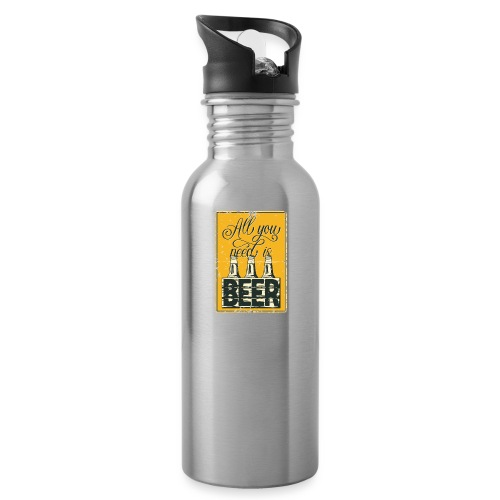 All you need is Beer - Trinkflasche