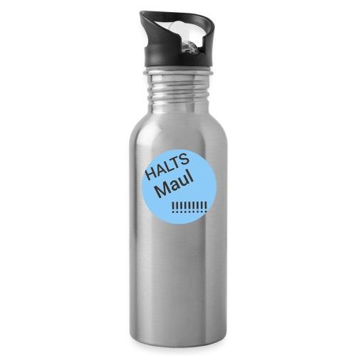Das Halts Maul!!!! Design - Trinkflasche