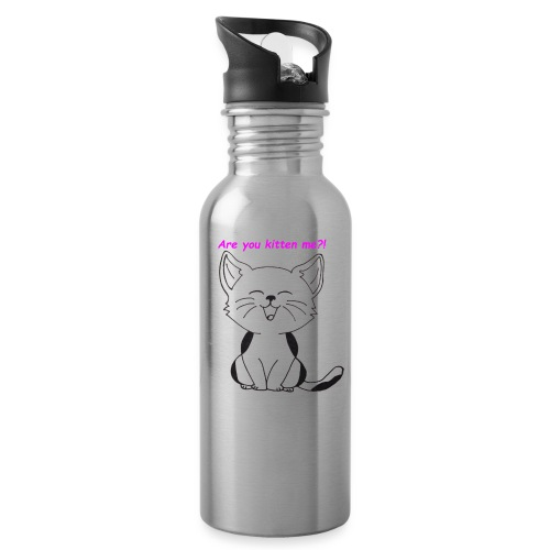 are you kitten me - Drinkfles