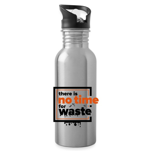 There´s no time for waste - Trinkflasche