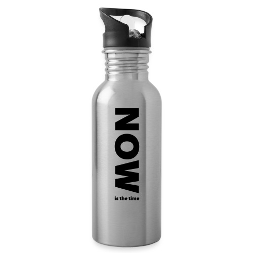 NOW is the time - Water bottle with straw