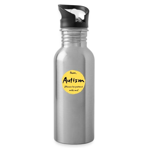 I have autism, please be patient with me! - Water bottle with straw