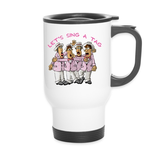 Let's Sing a Tag, Too - Thermal mug with handle