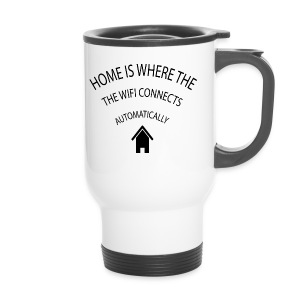 Home is where the Wifi connects automatically - Travel Mug