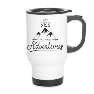 say_yes_to_new_adventures - Thermobecher