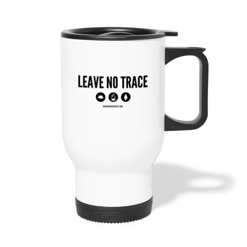 LEAVE NO TRACE Slogan - Travel Mug