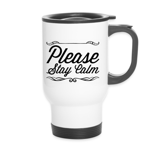 Please Stay Calm - Thermal mug with handle