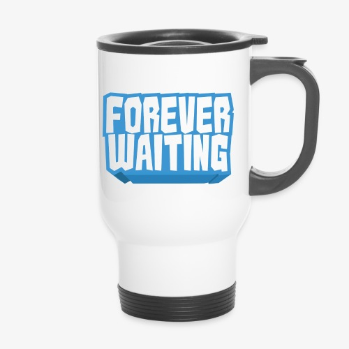 Forever Waiting - Thermal mug with handle