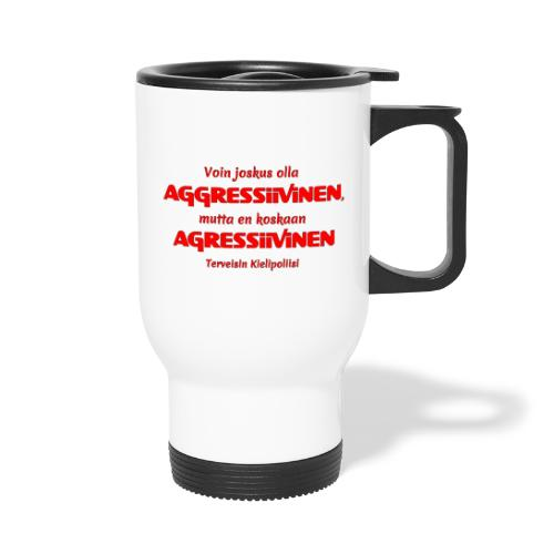 Aggressivinen kielipoliisi - Termosmuki