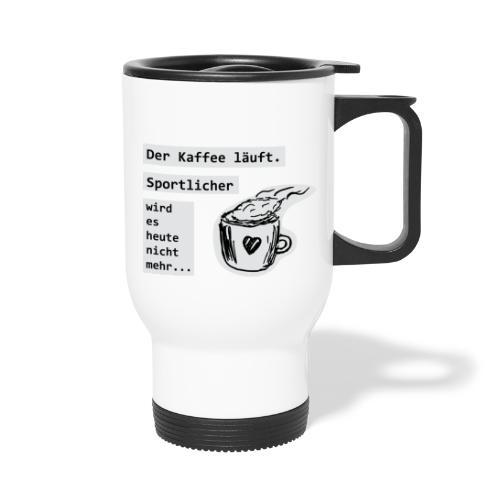 Der Kaffee läuft! Sportlicher wird es heute nicht - Thermobecher mit Tragegriff