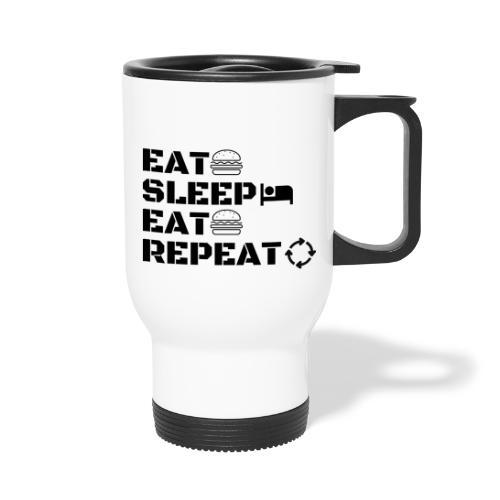 eat sleep eat repeat - Tasse isotherme avec poignée