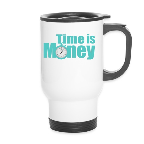 Time is Money - Thermobecher