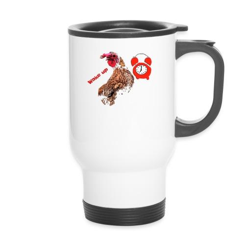 Wake up, the cock crows - Travel Mug