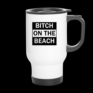 Bitch on the beach - Thermobecher