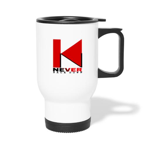 NEVER BACK DOWN - Mug thermos
