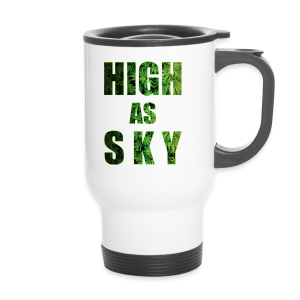 High as Sky Weed Design - Thermobecher