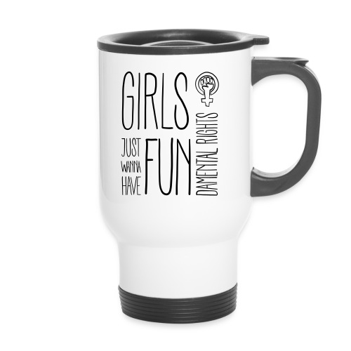 Girls just wanna have fundamental rights - Thermobecher