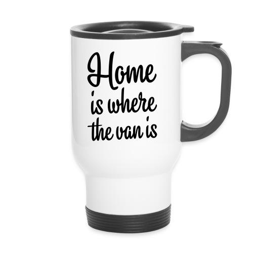 Home is where the van is - Autonaut.com - Thermal mug with handle