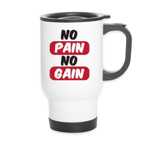 no pain no gain t shirt design fitness - Tazza termica