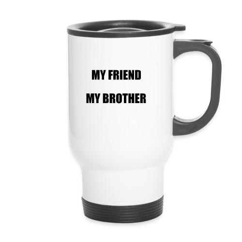 my friend - Tasse isotherme avec poignée