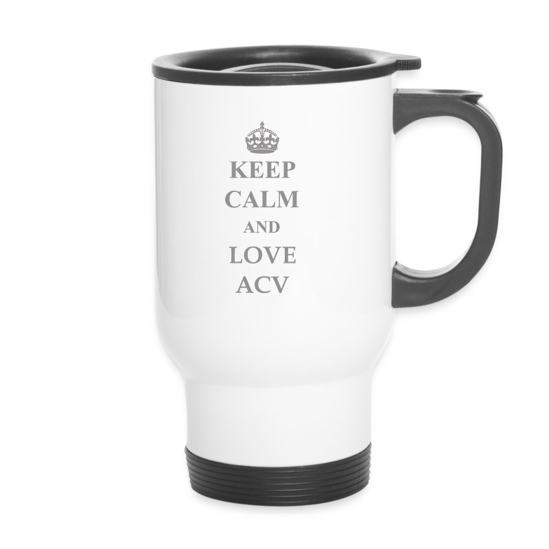 Keep Calm and Love ACV - Schriftzug - Thermobecher