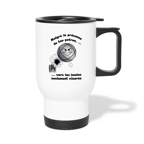 t shirt pétanque patron tireur boule humour FC - Mug thermos