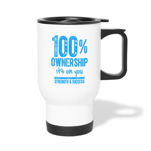 100 OWNERSHIP it's on you - Thermal mug with handle